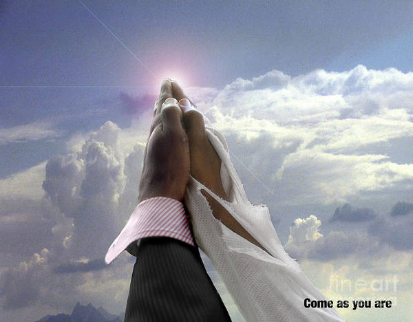 Praying Hands Poster featuring the photograph Come As You Are by Reggie Duffie