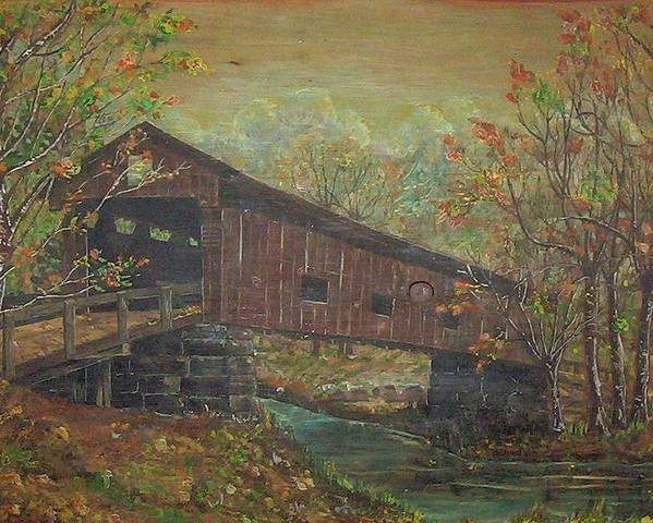 Bridge Poster featuring the painting Covered Bridge by Phyllis Mae Richardson Fisher