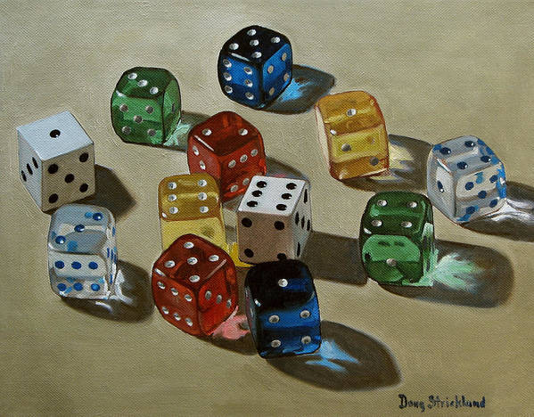 Doug Strickland Poster featuring the painting Dice by Doug Strickland