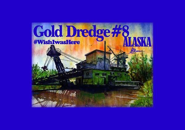 Fairbanks Poster featuring the painting Fairbanks Alaska Gold Dredge 8 Shirt by John D Benson