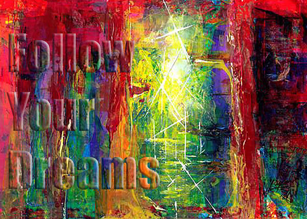 Greeting Cards Poster featuring the painting Follow Your Dreams Embossed by Thomas Lupari