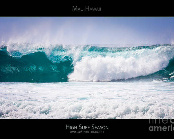 Beach Poster featuring the photograph High Surf Season - Maui Hawaii Posters Series by Denis Dore