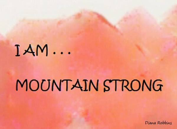 Art Poster featuring the mixed media I Am . . .mountain Strong by Diana Robbins