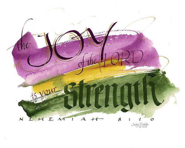 Bible Poster featuring the painting Joy Strength II by Judy Dodds