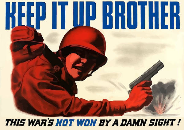Ww2 Poster featuring the painting Keep It Up Brother by War Is Hell Store