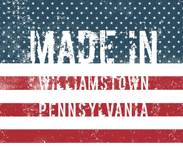Williamstown Poster featuring the digital art Made In Williamstown, Pennsylvania by Tinto Designs