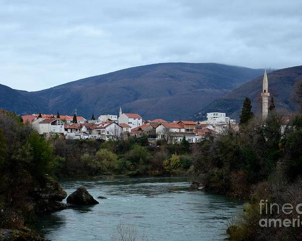 Mostar Poster featuring the photograph Neretva River And Mostar City And Hills With Mosque Minaret Bosnia Herzegovina by Imran Ahmed
