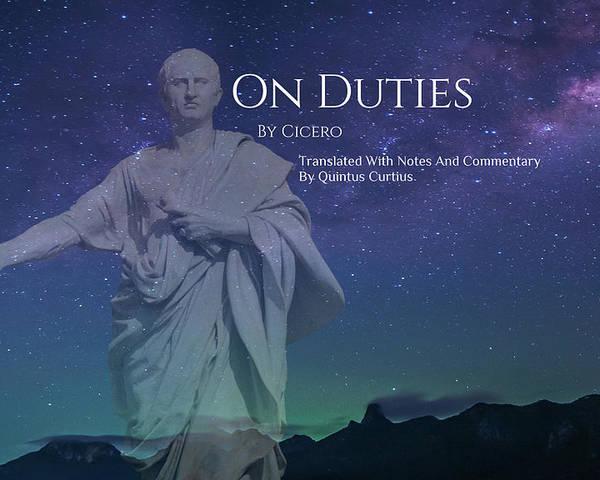 Quintus Curtius Poster featuring the digital art On Duties by Quintus Curtius