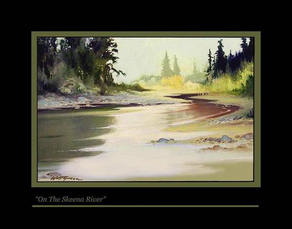Landscape Northern Canadian River Poster featuring the painting On The Skeena River by Walt Green