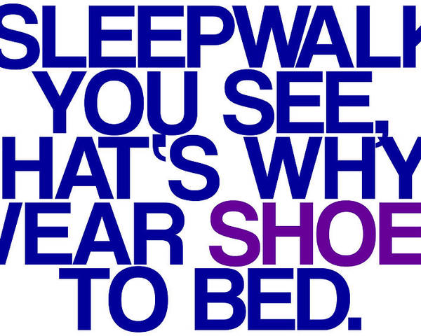 I Poster featuring the digital art Sleepwalk So I Wear Shoes To Bed by Jera Sky