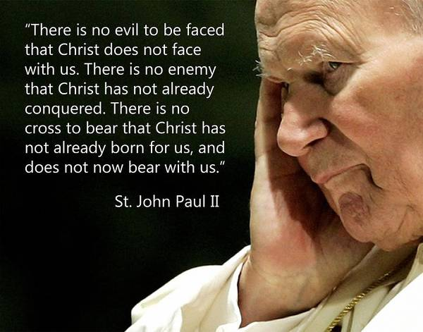 Saint John Paull Ii Quotes Catholic Saints Pope Poster featuring the photograph St. John Paul II Quotes by Samuel Epperly