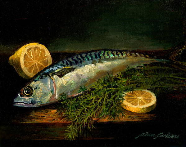 Still Life Poster featuring the painting The Cold Water Mackerel With Dill Lemon. by Alan Carlson