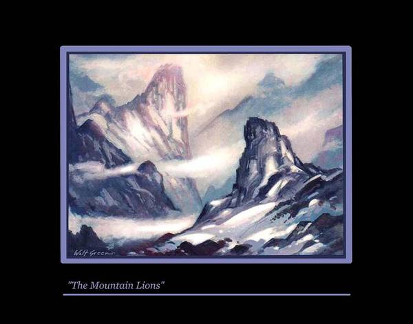 Mountain Landscape. Snowy Mountains Poster featuring the painting The Mountain Lions by Walt Green