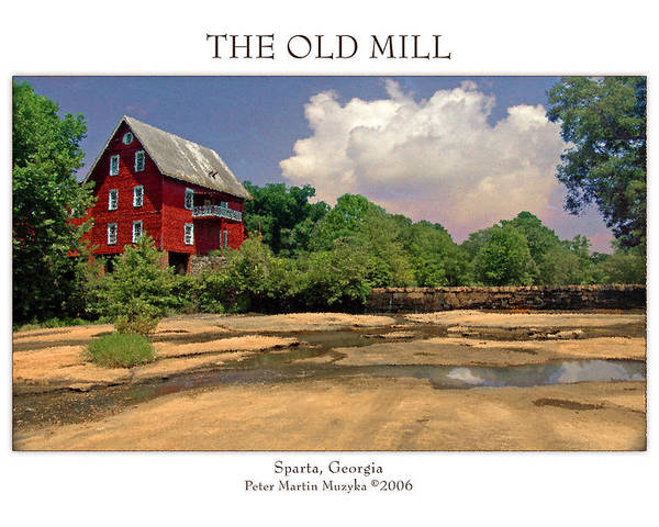 Landscape Poster featuring the photograph The Old Mill by Peter Muzyka