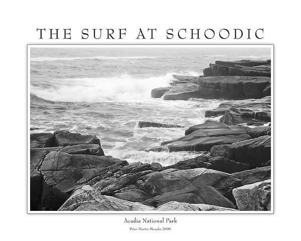 Landscape Poster featuring the photograph The Surf At Schoodic by Peter Muzyka