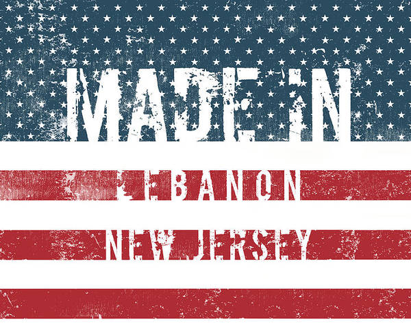 Lebanon Poster featuring the digital art Made In Lebanon, New Jersey by Tinto Designs