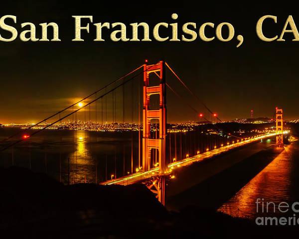 San Francisco Poster featuring the photograph San Francisco Ca Golden Gate Bridge At Night by G Matthew Laughton