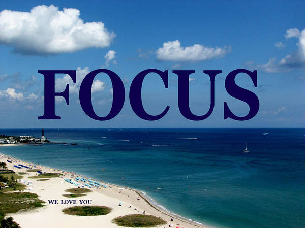 Focus Poster featuring the digital art FOCUS We Love You by Corinne Carroll