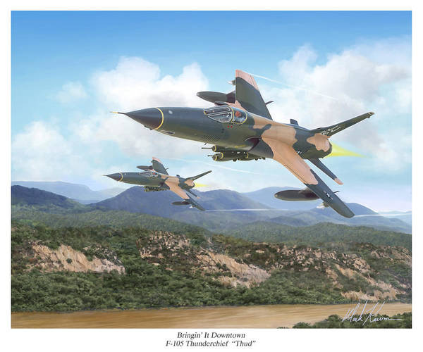 F-105 Thunderchief Poster featuring the painting Thuds Bringin' It Downtown by Mark Karvon