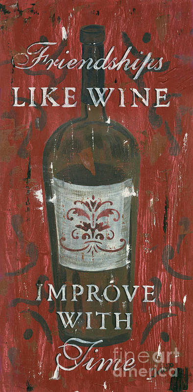 Wine Poster featuring the painting Friendships Like Wine by Debbie DeWitt