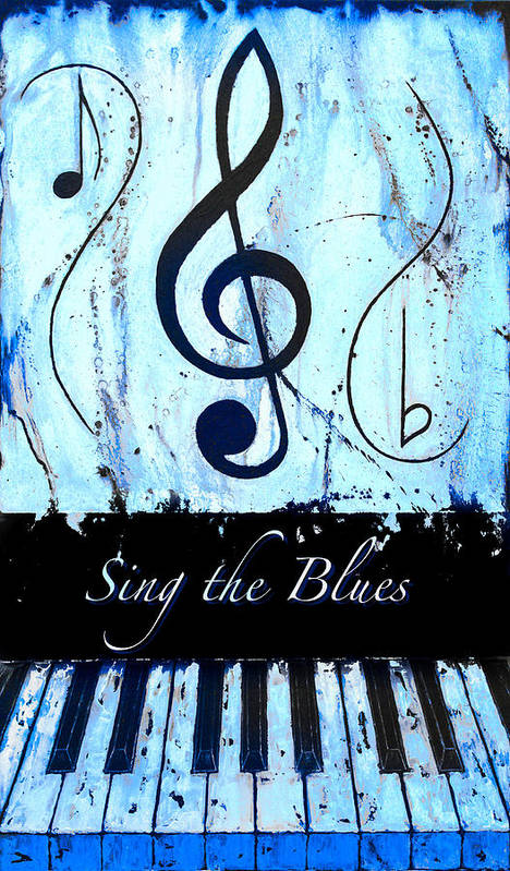 Sing The Blues Blue Poster featuring the mixed media Sing The Blues Blue by Wayne Cantrell
