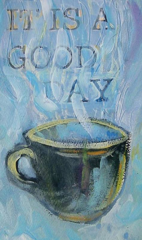 Cup Poster featuring the painting Smell The Coffee by Tilly Strauss