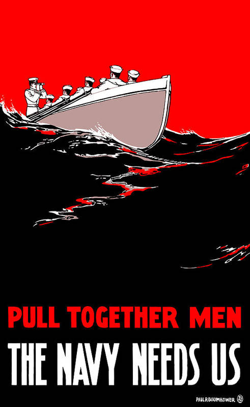 Us Navy Poster featuring the painting Pull Together Men - The Navy Needs Us by War Is Hell Store