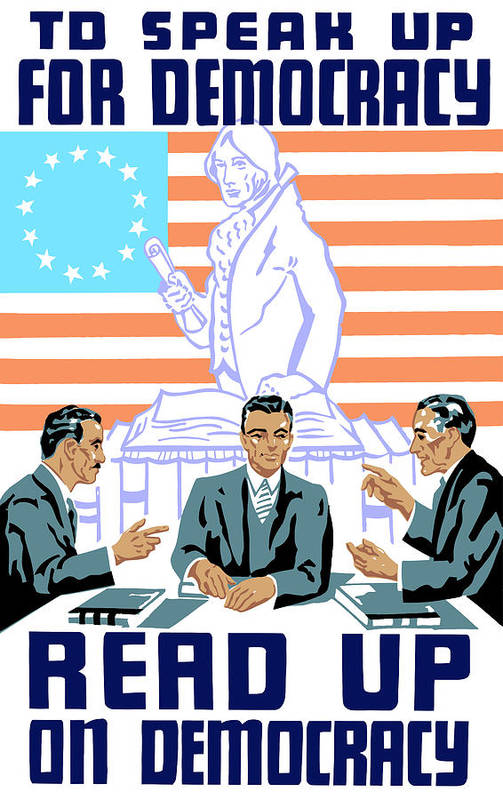 Wpa Poster featuring the mixed media To Speak Up For Democracy Read Up On Democracy by War Is Hell Store