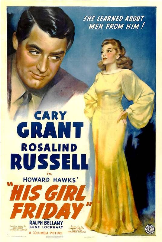 1940 Movies Poster featuring the photograph His Girl Friday, Cary Grant, Rosalind by Everett