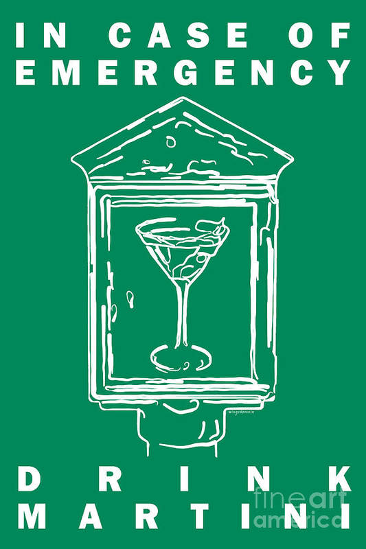 Alcohol Poster featuring the photograph In Case Of Emergency - Drink Martini - Green by Wingsdomain Art and Photography