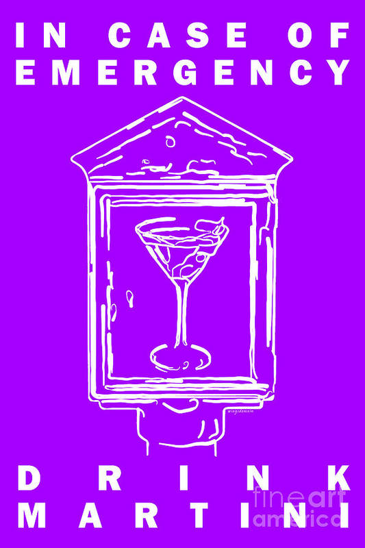Alcohol Poster featuring the photograph In Case Of Emergency - Drink Martini - Purple by Wingsdomain Art and Photography