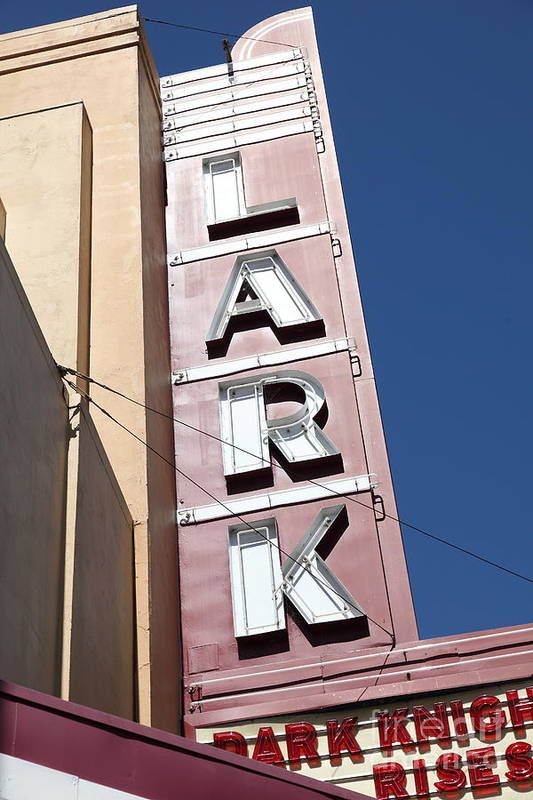 Bay Area Poster featuring the photograph The Lark Theater In Larkspur California - 5d18489 by Wingsdomain Art and Photography