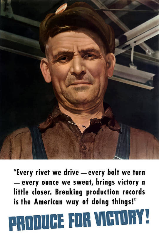 American Worker Poster featuring the painting Produce For Victory by War Is Hell Store