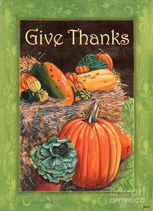 Thanksgiving Poster featuring the painting Give Thanks by Debbie DeWitt