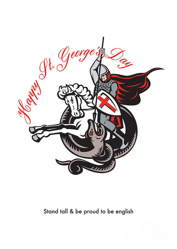 St George Poster featuring the digital art Stand Tall Proud English Happy St George Stand Retro Poster by Aloysius Patrimonio