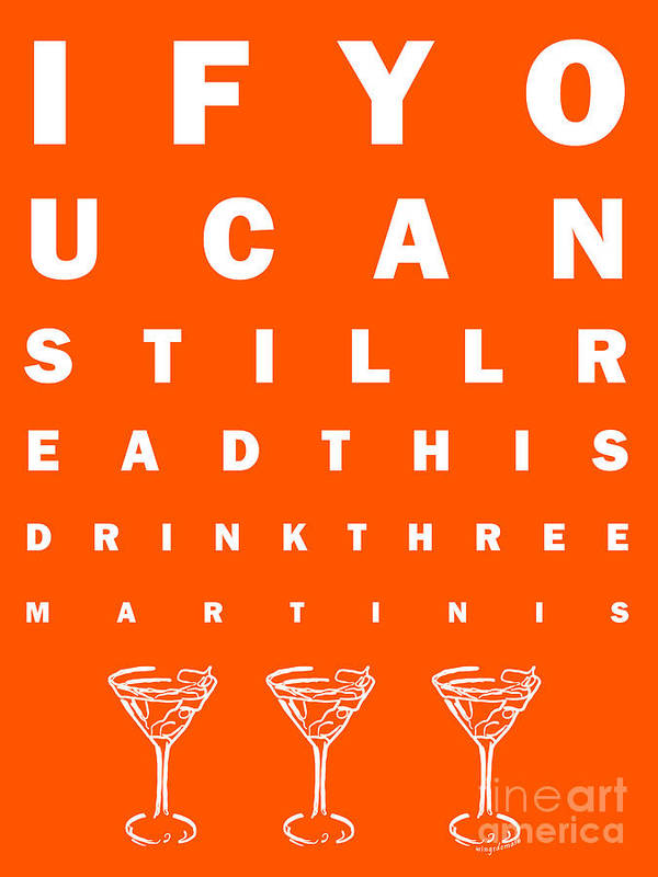 Eye Chart Poster featuring the photograph Eye Exam Chart - If You Can Read This Drink Three Martinis - Orange by Wingsdomain Art and Photography