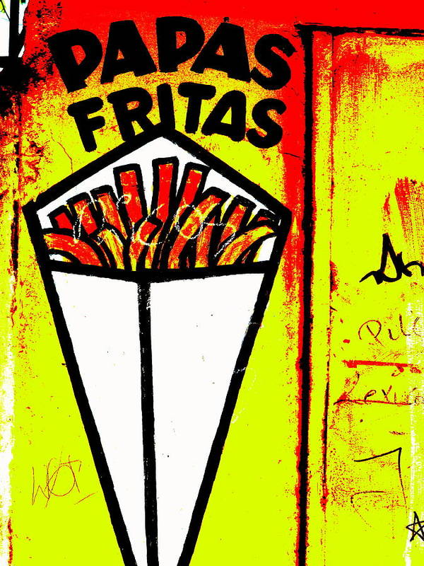 """latin America� Poster featuring the photograph French Fries Santiago Style by Funkpix Photo Hunter"