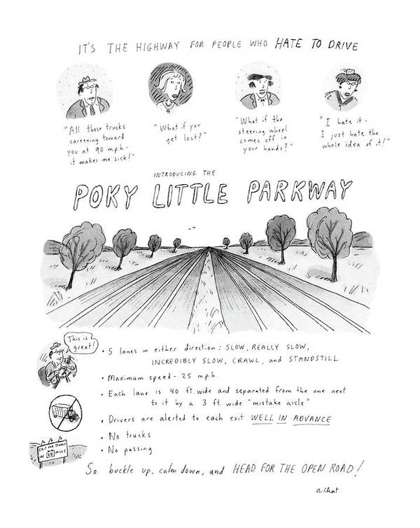 No Caption Poky Little Parkway: Cartoon Describes Maximum Speed On 10-lane Road Poster featuring the drawing It's The Highway For People Who Hate To Drive by Roz Chast