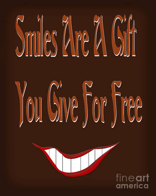 Sayings Poster featuring the digital art Smiles Are A Gift You Give For Free by Andee Design