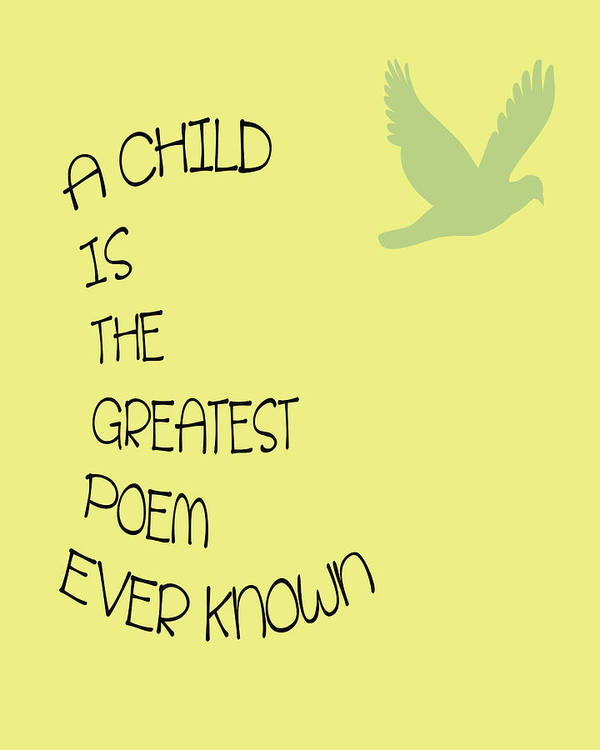 Child Poster featuring the digital art A Child Is The Greatest Poem Ever Known by Georgia Fowler