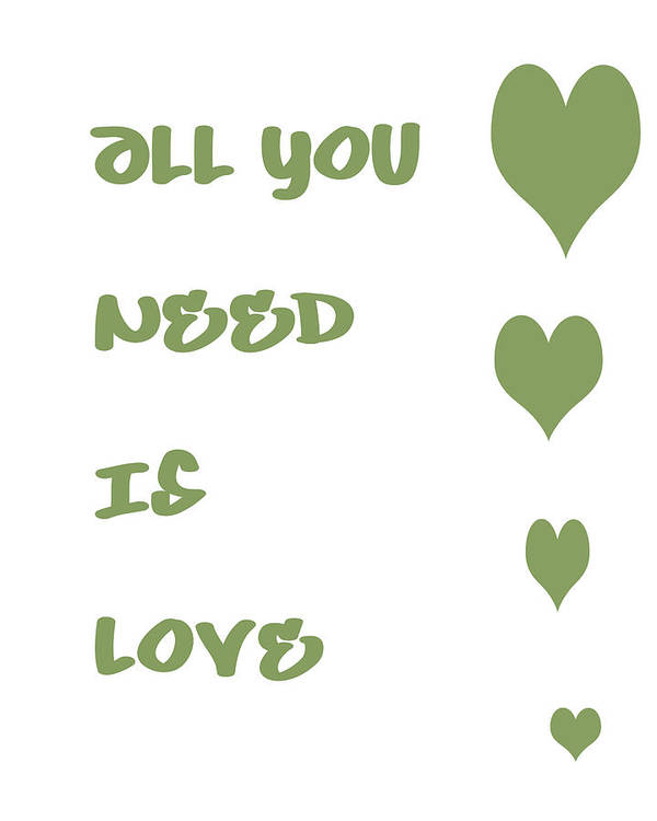 All You Need Is Love Poster featuring the digital art All You Need Is Love - Sage Green by Georgia Fowler