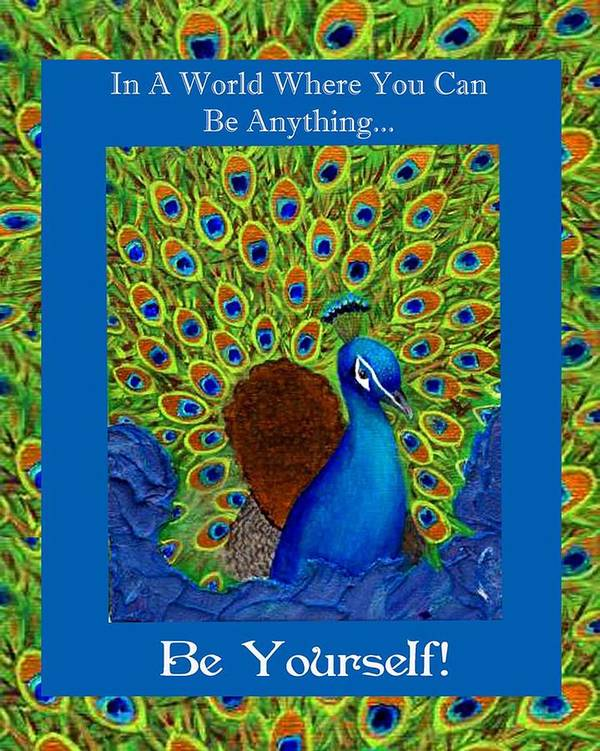Peacock Poster featuring the mixed media Be Yourself by The Art With A Heart By Charlotte Phillips