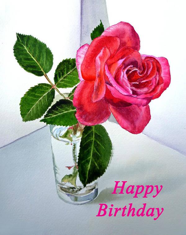 Rose Poster featuring the painting Happy Birthday Card Rose by Irina Sztukowski