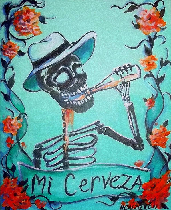 Day Of The Dead Poster featuring the painting Mi Cerveza by Heather Calderon