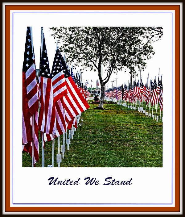 United Poster featuring the photograph United We Stand by Ella Kaye Dickey