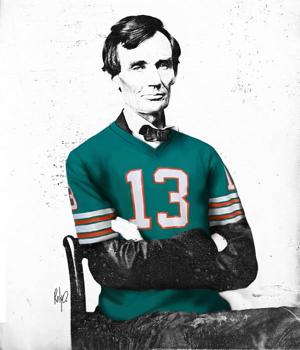 Dan Marino Artwork Poster featuring the digital art Abe Lincoln In A Dan Marino Miami Dolphins Jersey by Roly O
