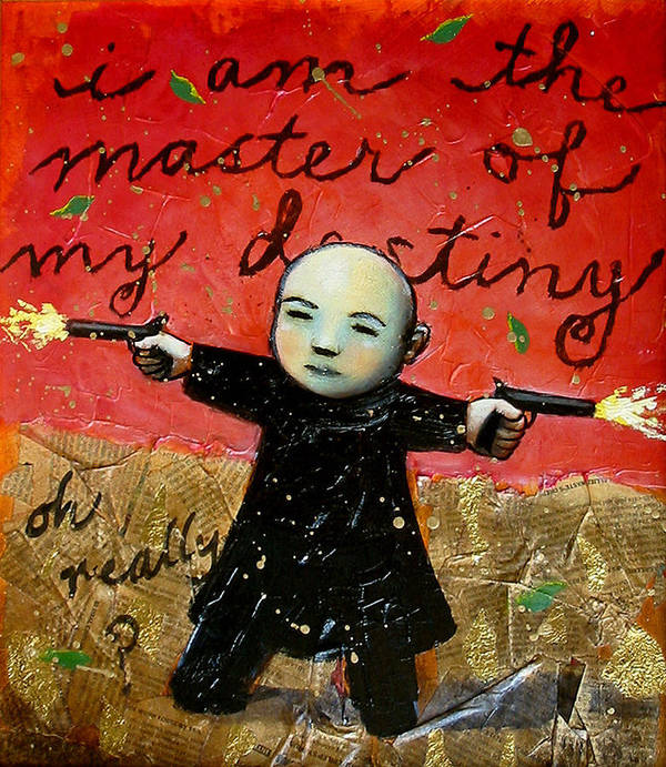 Funny Poster featuring the painting I Am The Master Of My Destiny by Pauline Lim
