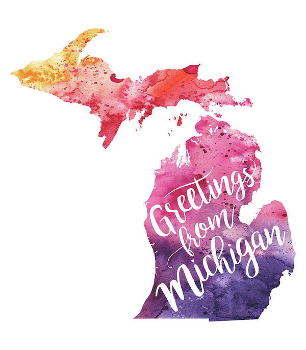 Michigan watercolor map greetings from michigan hand lettering painting poster featuring the painting michigan watercolor map greetings from michigan hand lettering by andrea m4hsunfo