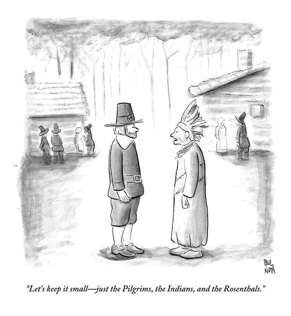 Thanksgiving Poster featuring the drawing An Indian Chief Speaks To A Pilgrim by Paul Noth
