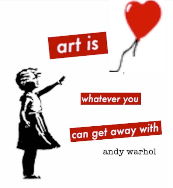 Banksy Poster featuring the digital art Art Is Whatever You Can Get Away With by Angie Stimson